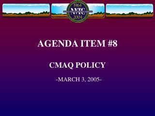 AGENDA ITEM #8 CMAQ POLICY