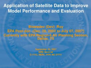 Application of Satellite Data to Improve Model Performance and Evaluation