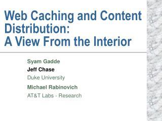 Web Caching and Content Distribution: A View From the Interior