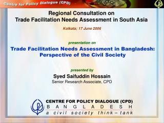 Syed Saifuddin Hossain Senior Research Associate, CPD