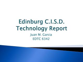 Edinburg C.I.S.D. Technology Report