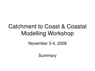 Catchment to Coast & Coastal Modelling Workshop