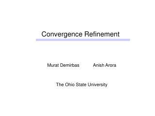 Convergence Refinement