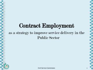 Contract Employment  as a strategy to improve service delivery in the Public Sector