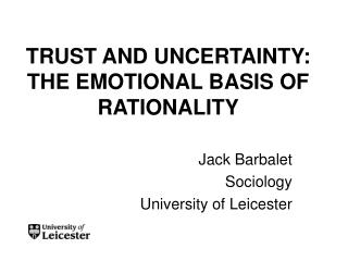 TRUST AND UNCERTAINTY: THE EMOTIONAL BASIS OF RATIONALITY