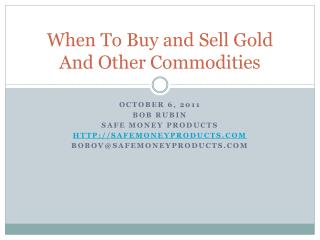 When To Buy and Sell Gold And Other Commodities