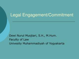 L egal  E ngagement /Commitment