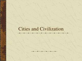 Cities and Civilization