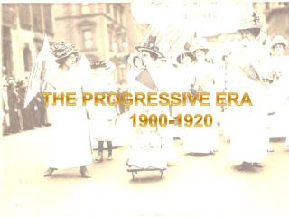 The Progressive Movement 1890s-1920 Ms. Jerome