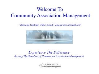 Experience The Difference Raising The Standard of Homeowner Association Management