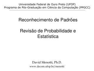Reconhecimento de Padrões Revisão de Probabilidade e Estatística