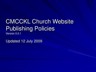 CMCCKL Church Website Publishing Policies Version 0.0.1