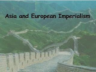 Asia and European Imperialism