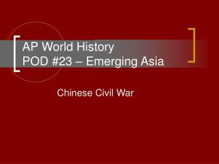 AP World History POD #23 � Emerging Asia