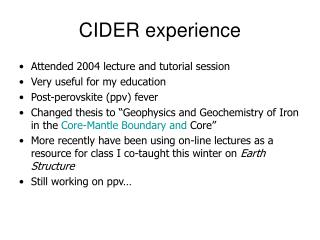 CIDER experience