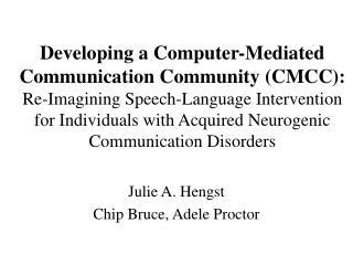 Julie A. Hengst Chip Bruce, Adele Proctor