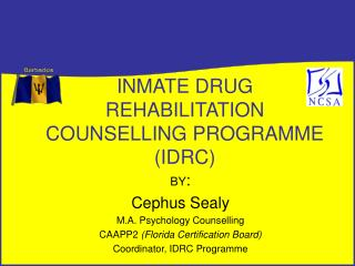 INMATE DRUG REHABILITATION COUNSELLING PROGRAMME IDRC