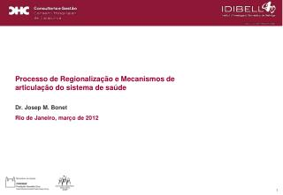 Processo de Regionalização e Mecanismos de articulação do sistema de saúde Dr. Josep M. Bonet