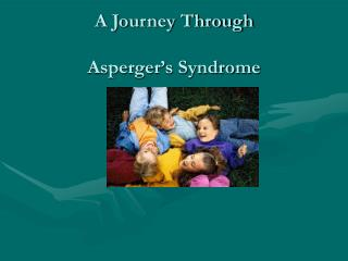 A Journey Through Asperger�s Syndrome