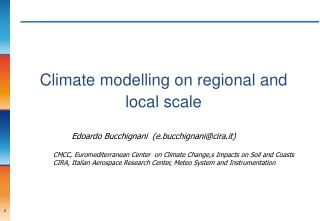 Climate modelling on regional and local scale