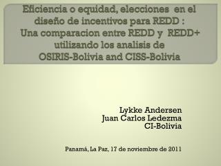 Lykke Andersen Juan Carlos Ledezma CI-Bolivia Panamá,  La Paz, 17 de noviembre de 2011
