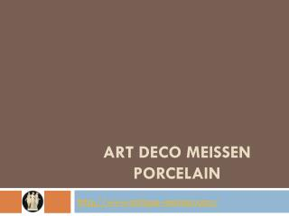 Art Deco Meissen Porcelains From Antique-Meissen
