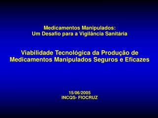 Medicamentos Manipulados:  Um Desafio para a Vigilância Sanitária