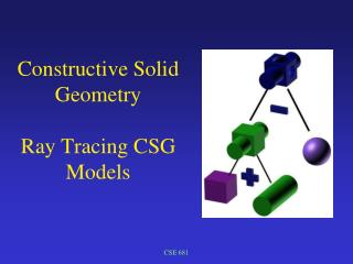 Constructive Solid Geometry  Ray Tracing CSG Models