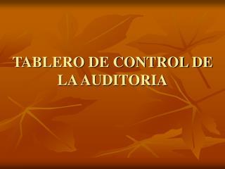 TABLERO DE CONTROL DE LA AUDITORIA