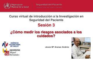 Curso virtual de introducción a la Investigación en Seguridad del Paciente Sesión 3