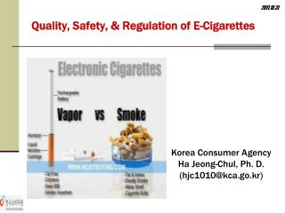 Quality, Safety, & Regulation of E-Cigarettes