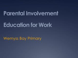 Parental Involvement Education  for Work