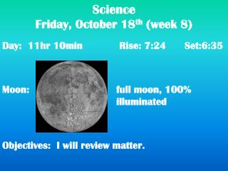 Science Friday, October 18 th  (week 8)