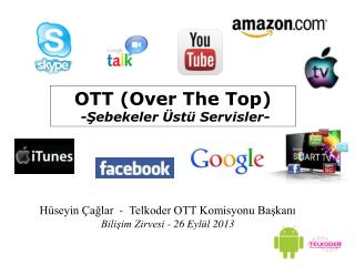 OTT (Over The Top)  -Şebekeler Üstü Servisler-