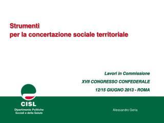 Lavori in Commissione  XVII CONGRESSO CONFEDERALE  12/15 GIUGNO 2013 - ROMA