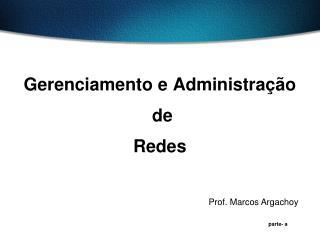 Gerenciamento e Administração  de Redes
