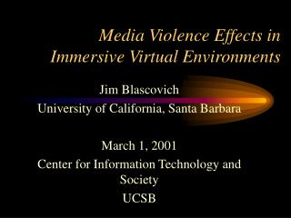 Media Violence Effects in  Immersive Virtual Environments