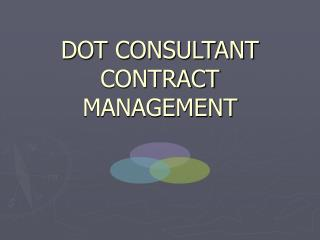 DOT CONSULTANT CONTRACT MANAGEMENT