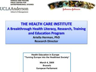 THE HEALTH CARE INSTITUTE A Breakthrough Health Literacy, Research, Training and Education Program
