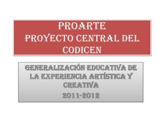 ProArte Proyecto central del CODICEN
