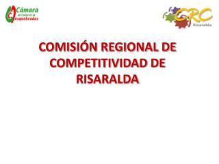COMISIÓN REGIONAL DE COMPETITIVIDAD DE RISARALDA