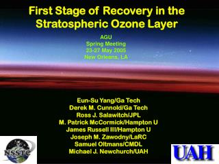 First Stage of Recovery in the Stratospheric Ozone Layer