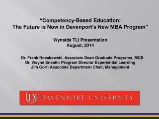 """Competency-Based  Education:  The  Future is Now  in  Davenport's New  MBA Program"""
