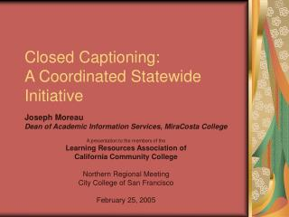 Closed Captioning: A Coordinated Statewide Initiative