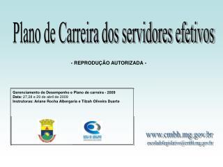 Gerenciamento de Desempenho e Plano de carreira - 2009 Data:  27,28 e 29 de abril de 2009