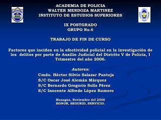ACADEMIA DE POLICIA WALTER MENDOZA MARTINEZ INSTITUTO DE ESTUDIOS SUPERIORES IX POSTGRADO