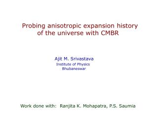 Probing anisotropic expansion history            of the universe with CMBR