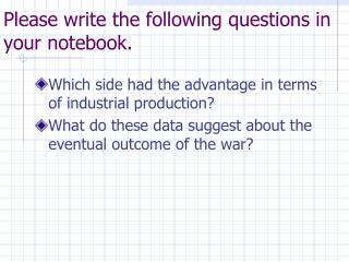 Please write the following questions in your notebook.