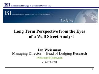 Long Term Perspective from the Eyes  of a Wall Street Analyst Ian Weissman