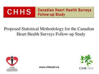 Proposed Statistical Methodology for the Canadian Heart Health Surveys Follow-up Study